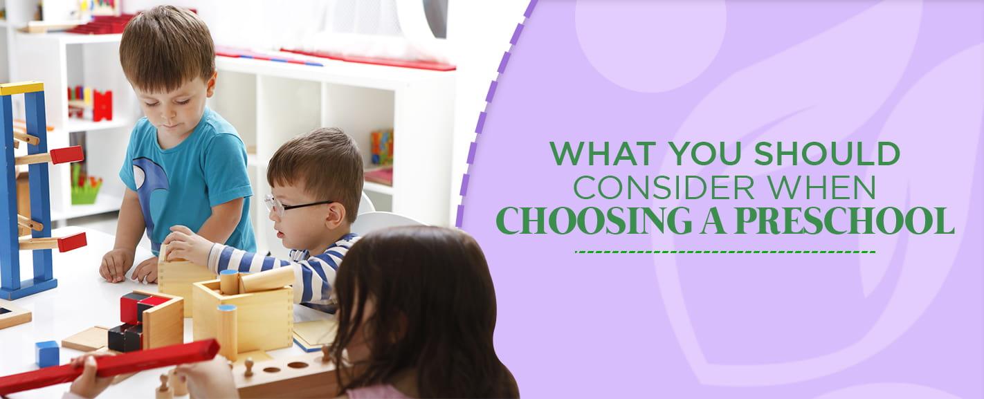 What To Consider When Choosing A Preschool