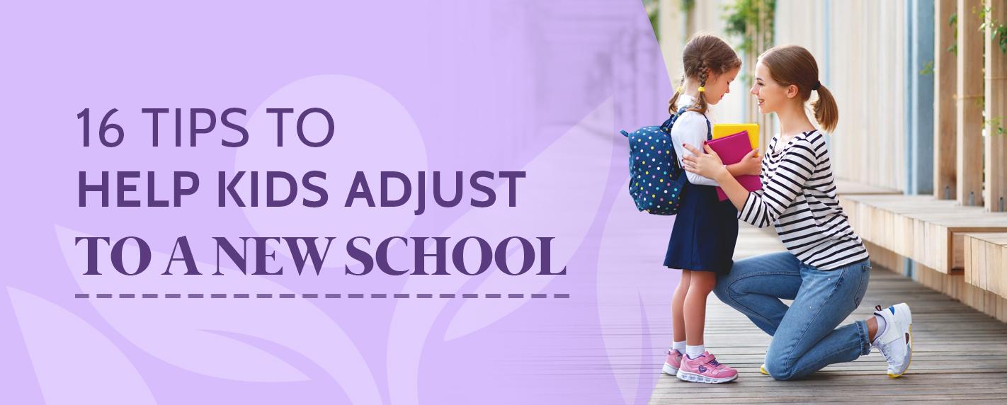 Help Kids Adjust To A New School